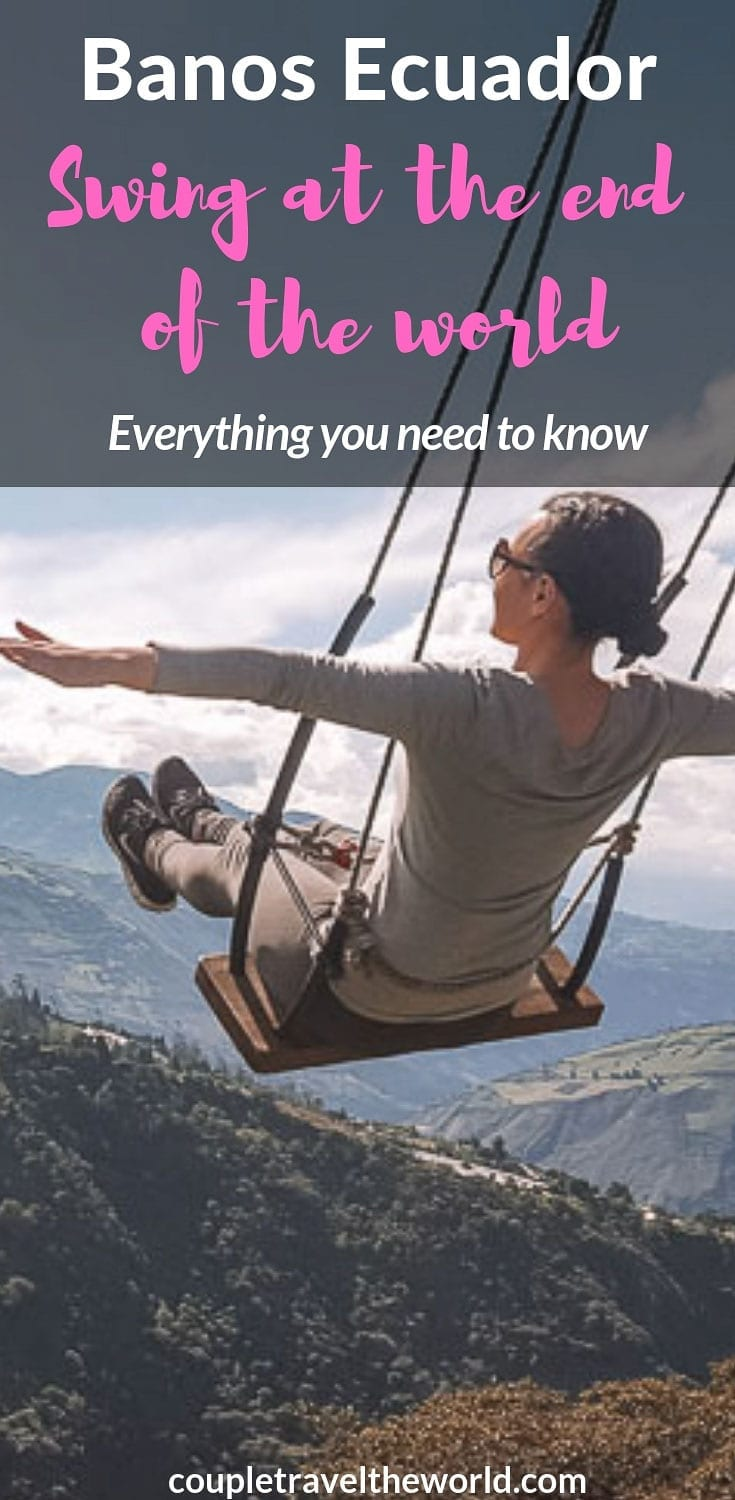 facts-about-the-swing-at-the-end-of-the-world-banos-ecuador