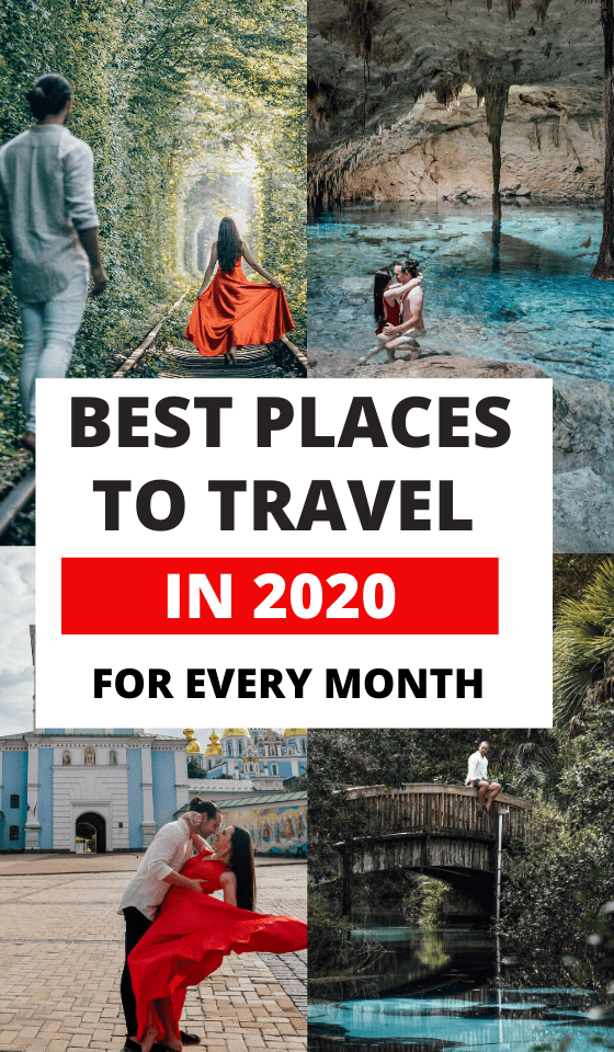 20 Out of this World Places to Travel by Month in 2020